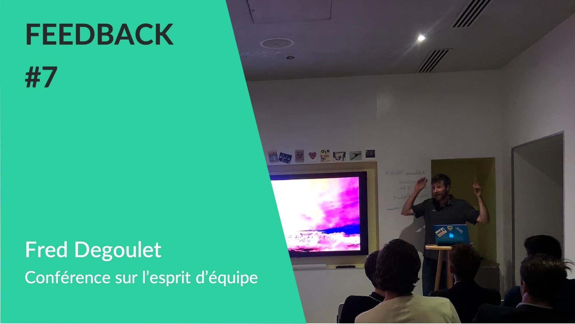 Feedback - Conférence esprit d'équipe avec Fred Degoulet