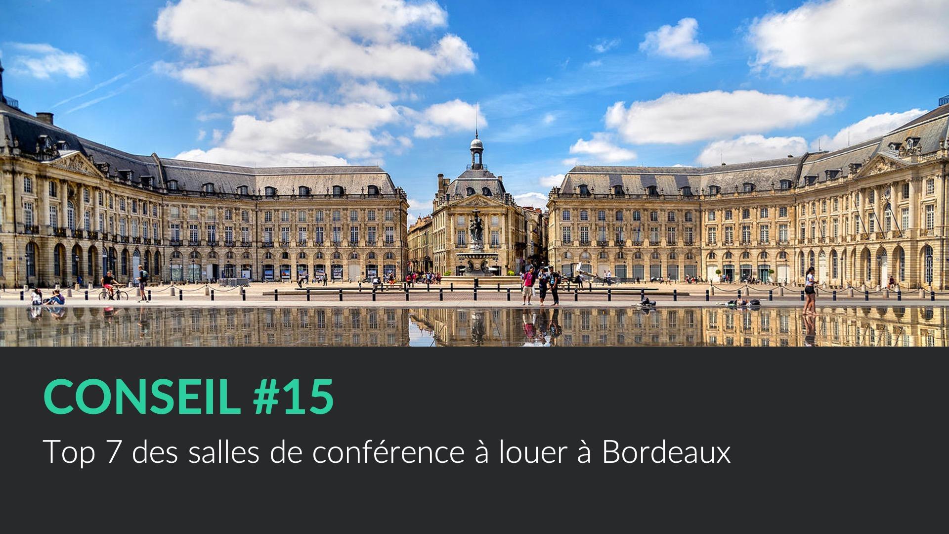 Top 7 des salles de conférence à louer à Bordeaux