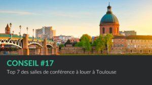 Top 7 des salles de conférence à louer à Toulouse