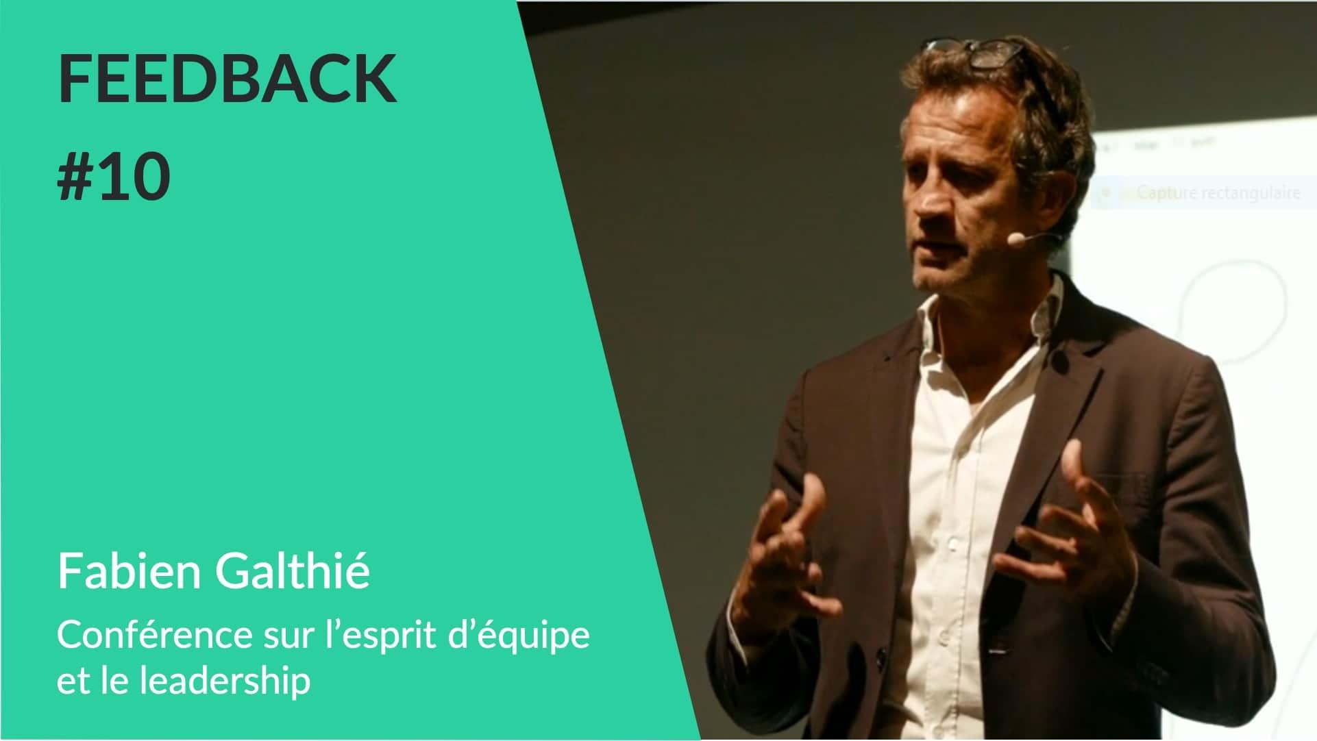 Feedback - Conférence Fabien Galthié esprit d'équipe et leadership