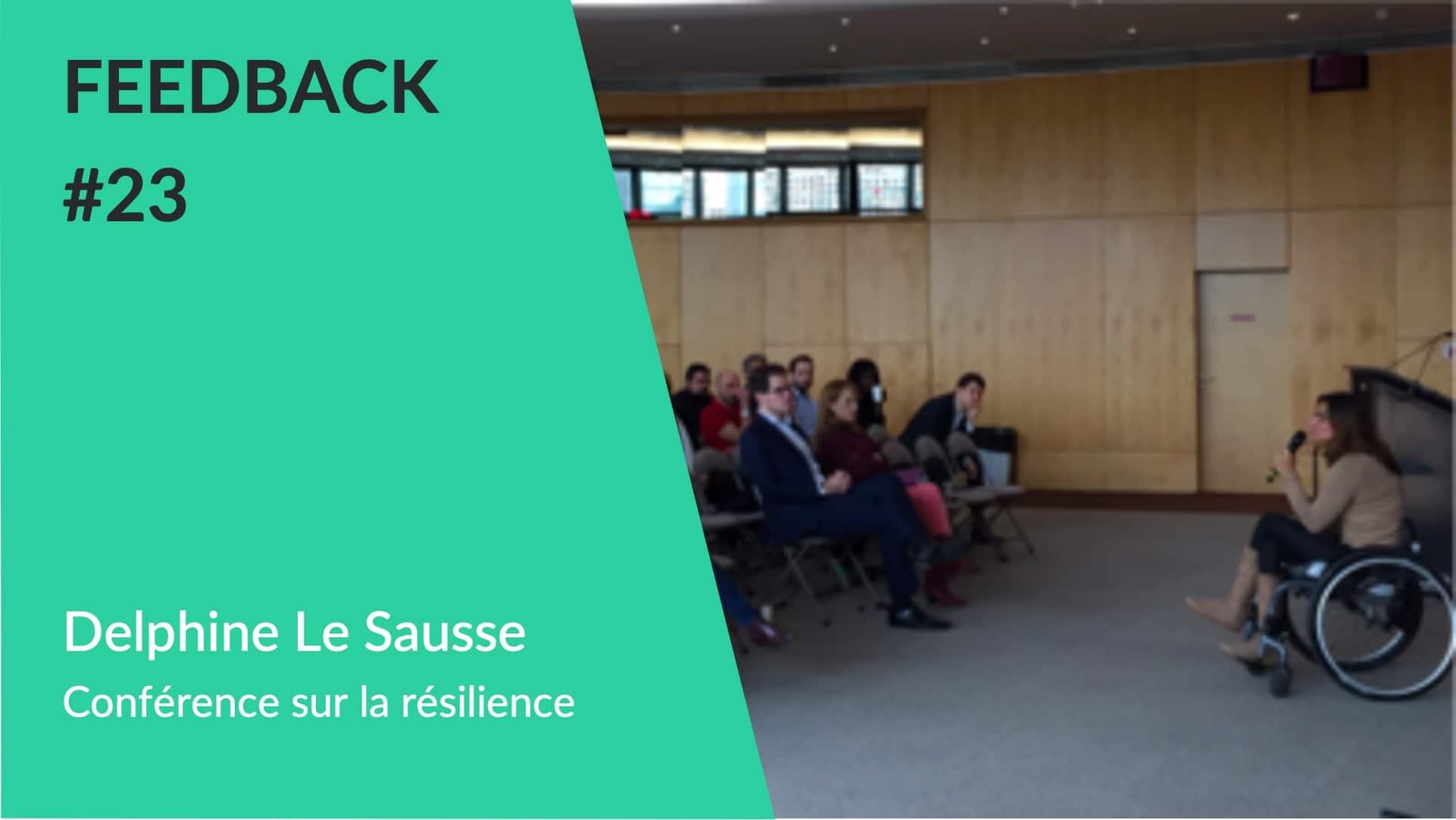 Feedback - Conférence Delphine Le Sausse résilience