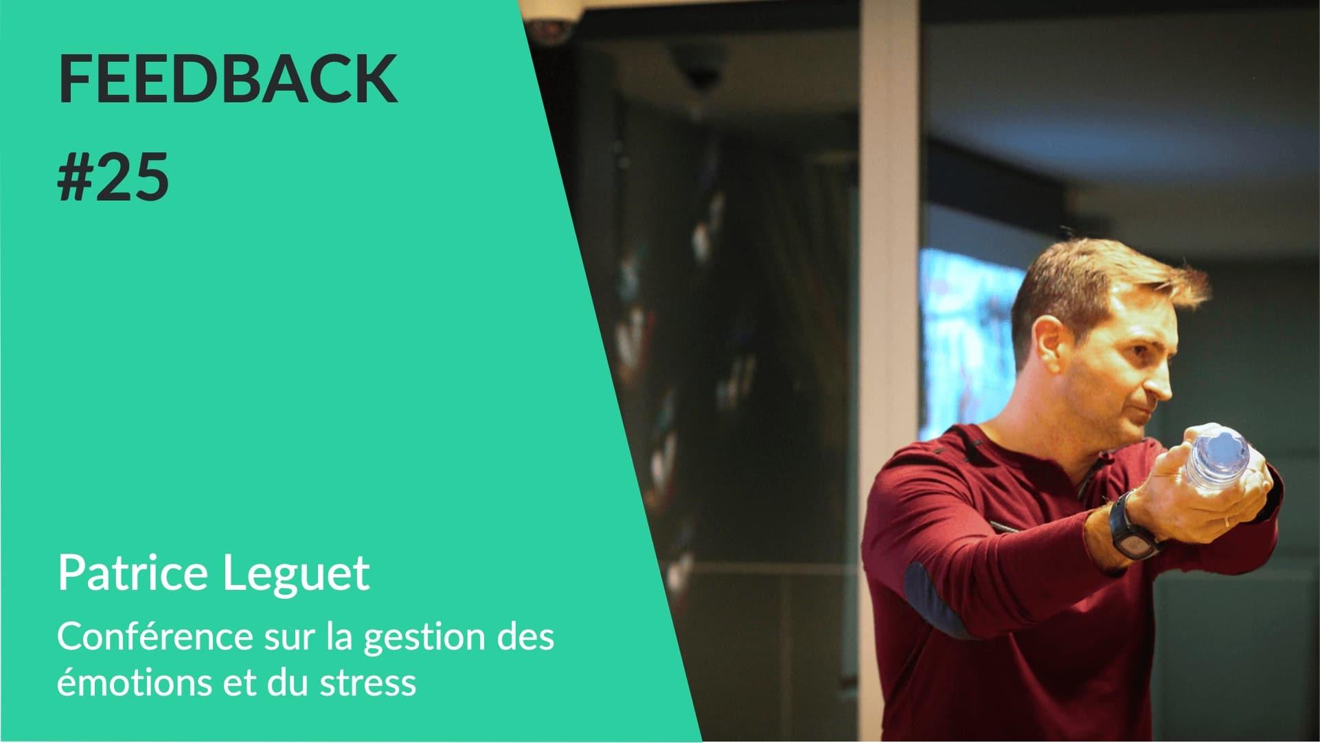 Feedback - Conférence gestion des émotions et du stress Patrice Leguet
