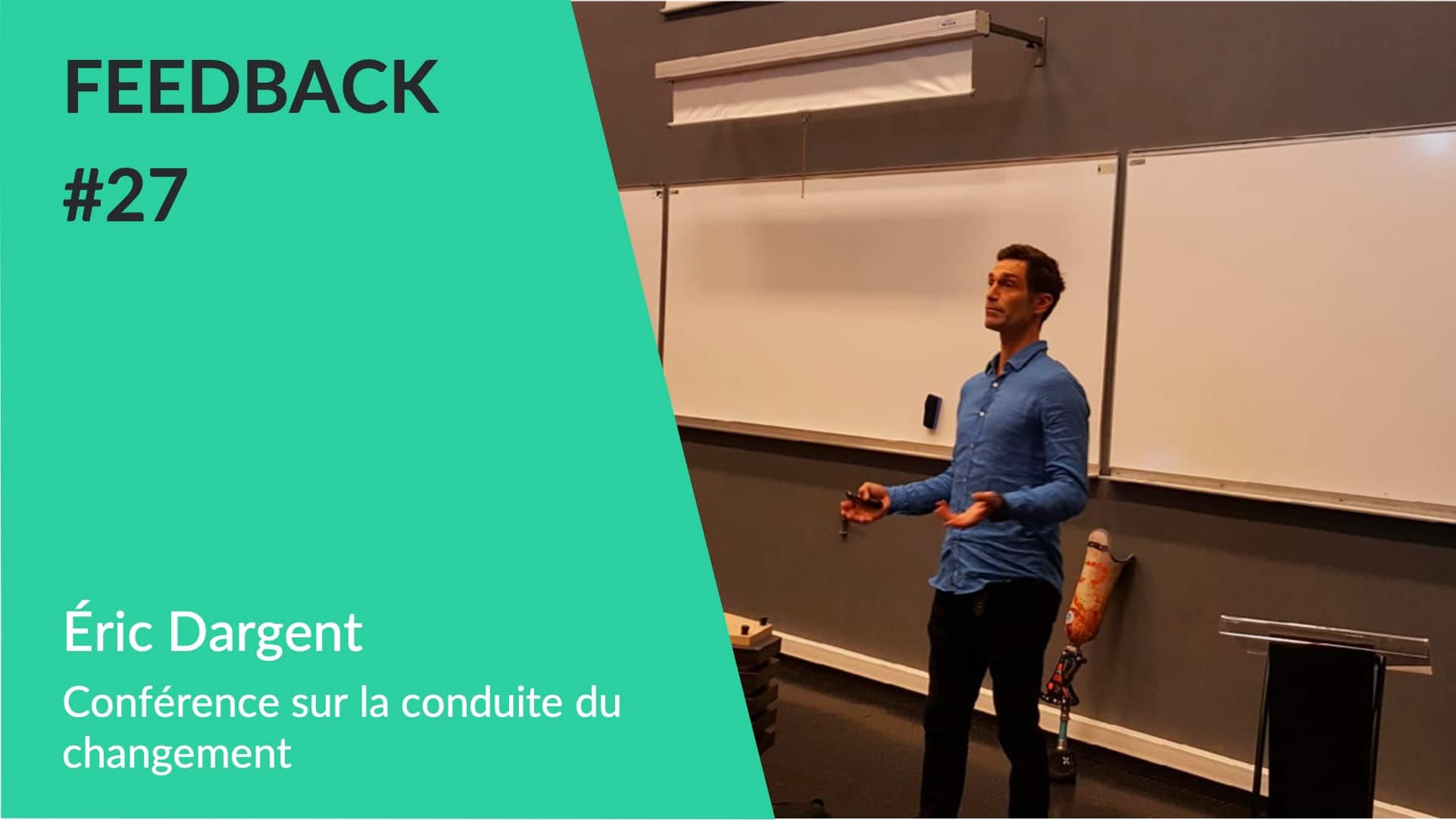 Feedback - Conférence conduite du changement Eric Dargent
