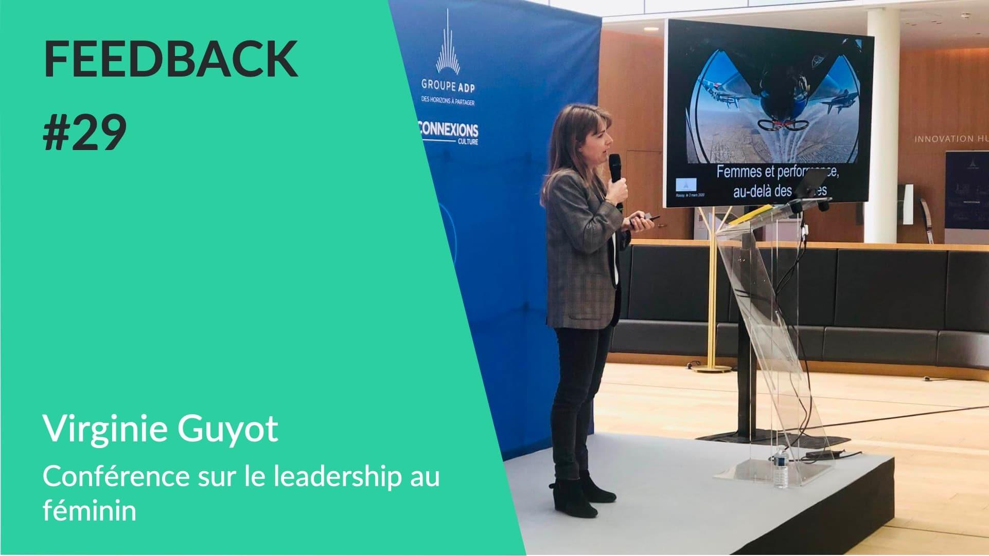 Feedback - Conférence leadership au féminin Virginie Guyot